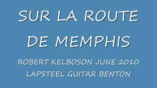 ON THE ROAD TO  MEMPHIS ROBERT LAPSTEEL.wmv