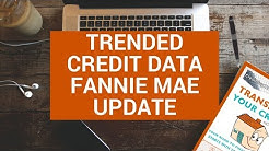 Trended Credit Data Fannie Mae Update