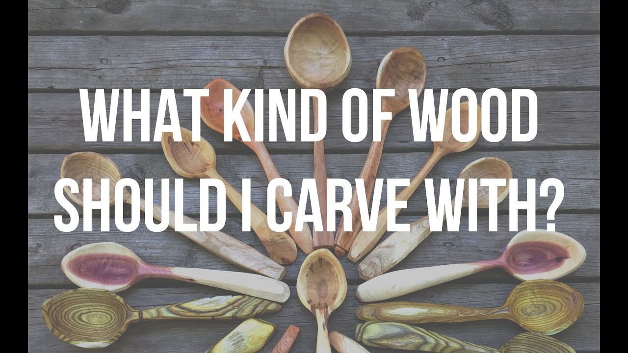 Whats the best wood for carving spoons spoon carving for Best wood to carve with