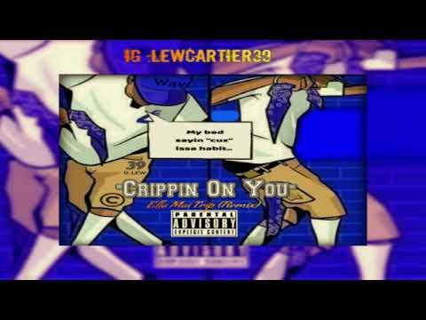 D.Lew - Crippin On You (Ella Mai Trip REMIX)