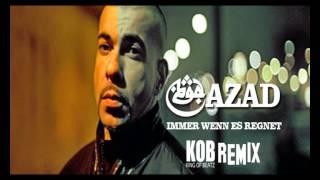 AZAD- IMMER WENN ES REGNET (KOB REMIX)