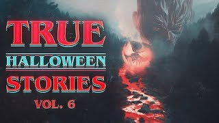 5 True Scary Halloween Horror Stories (Vol. 6) | 2019