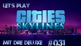 #031 Von Bronies und anderen Randgruppen Let's Play Cities Skylines [German Gameplay]