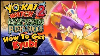 Yo-kai Watch 2 - How To Get Kyubi! [YW2 Tips & Tricks]