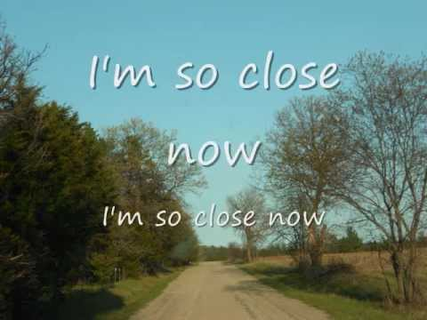 So Close Now- Eli Young Band (lyrics)