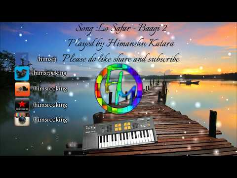 Lo Safar Instrumental Version | Baaghi 2 | Himanshu Katara |