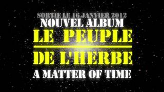 "Le Peuple de l'Herbe - ""A Matter Of Time"""