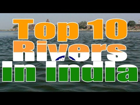 Top 10 Rivers Names In India Indian Rivers Names 10 Rivers Of India