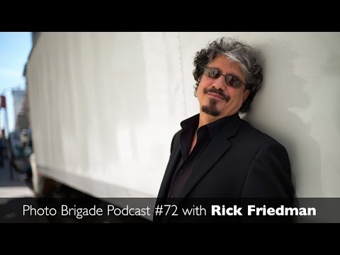 Rick Friedman - Location Lighting Workshops - Photo Brigade Podcast #72