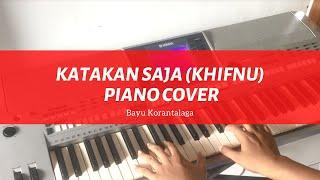 Khifnu-Katakan Saja (Piano Cover by Bayu Korantalaga)