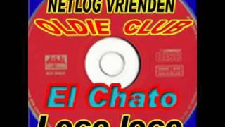 El Chato - Loco loco