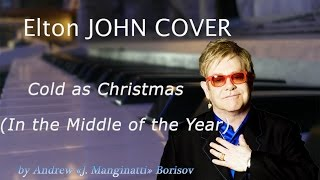 Cold as Christmas (In the Middle of the Year) [Elton John cover]