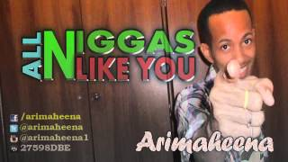 All Niggas like You - ArimaHeena [Somali hip Hop]