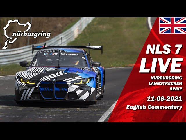 LIVE: Nürburgring NLS 7 RACE | 🇬🇧 ROWE 6 Hour ADAC Ruhr-Pokal - Endurance Series 2021