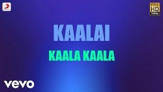 Kaalai - Kaala Kaala Tamil Lyric   STR, Vedika   G.V. Prakash Kumar