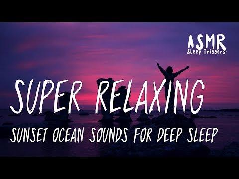 SUPER RELAXING Sunset Ocean Sounds for Deep Sleep, Yoga and Meditation - ASMR Sleep Triggers