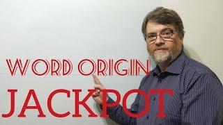English Tutor Nick P Word Origins (74) Jackpot