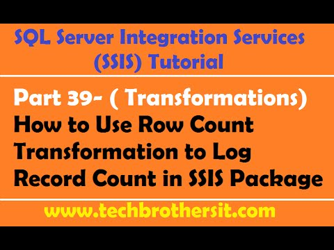 SSIS Tutorial Part 39-How to Use Row Count Transformation to Log Record Count in SSIS Package