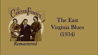 The Carter Family - The East Virginia Blues (1934)