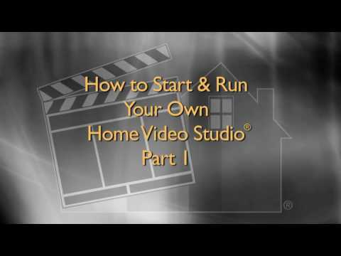 How to Start and Run Your Own Home Video Studio - Part 1