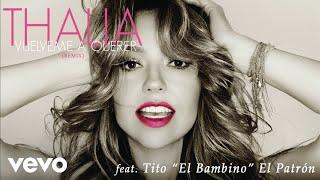 """Thalía - Vuélveme a Querer (Remix)[Cover Audio] ft. Tito """"El Bambino"""" El Patrón"""