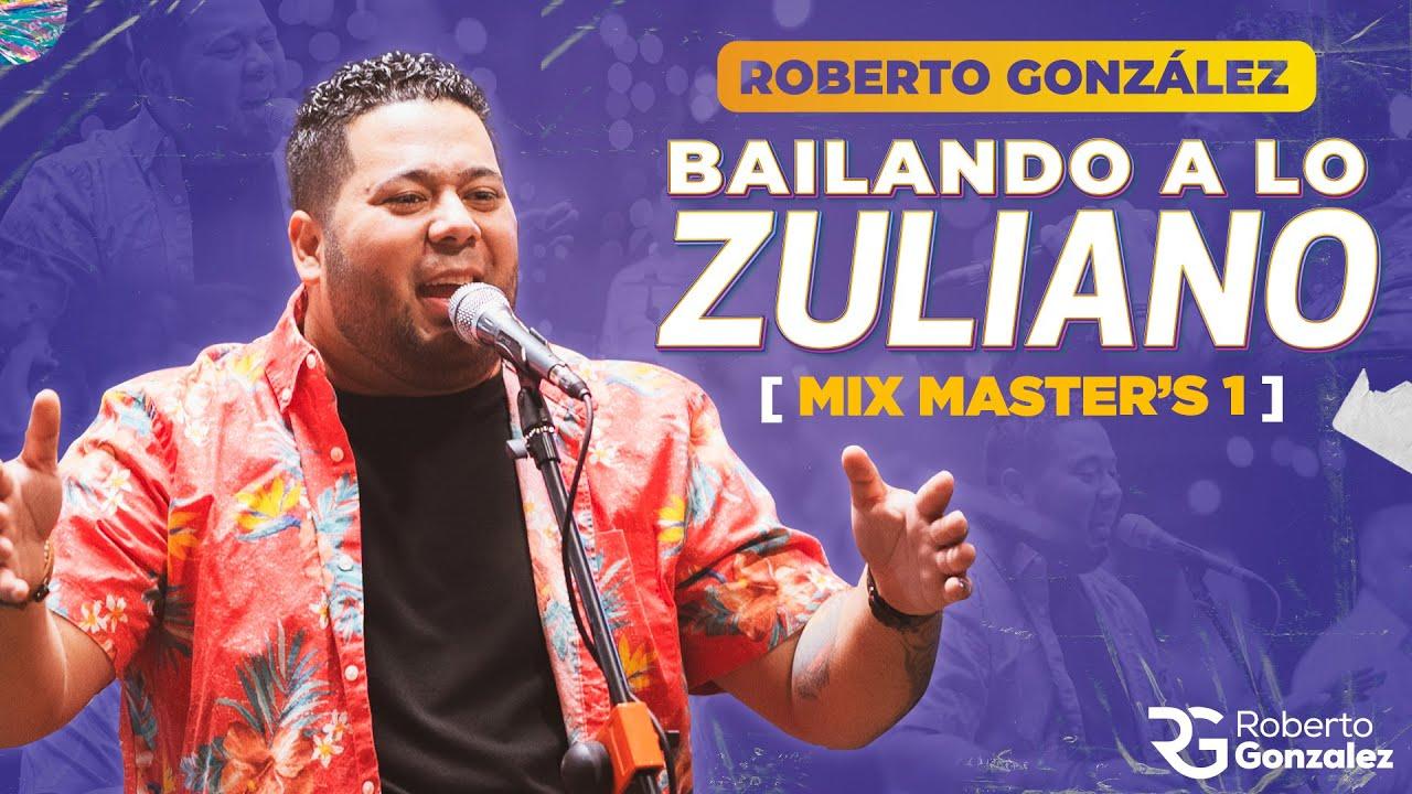 Download Mix Master's 1. Roberto Gonzalez - Bailando a lo Zuliano