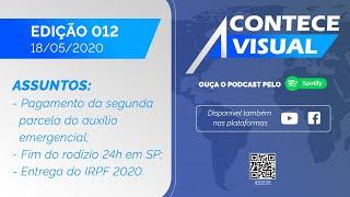 PAGAMENTO DA 2ª PARCELA DO AUXÍLIO EMERGENCIAL; ENTREGA DO IRPF 2020 | Acontece Visual (18/05/2020)