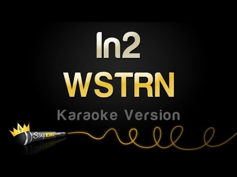WSTRN - In2 (Karaoke Version)