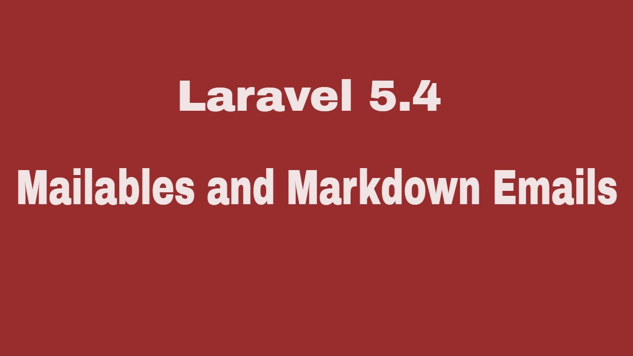 Mail In Laravel 54 Mailables Markdown Email Youtube