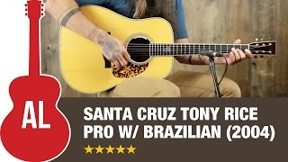 2004 Santa Cruz Tony Rice Pro with Brazilian RW