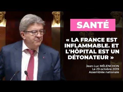 «La France est inflammable. Et l'hôpital est un détonateur !» - Mélenchon
