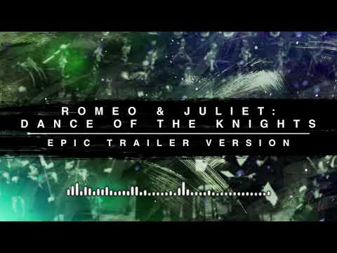 Romeo and Juliet: Dance of the Knights - Epic Trailer Version Mp3