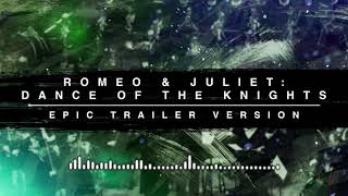 Romeo And Juliet Dance Of The Knights Epic Trailer Version