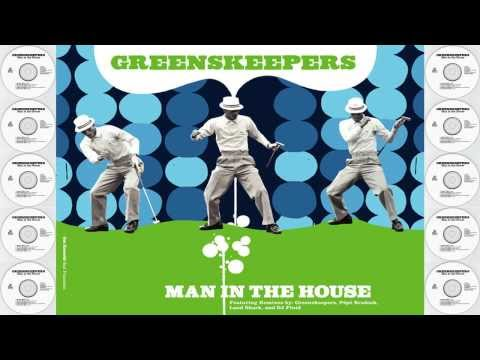 Greenskeepers - Man In The House (911 Mix)