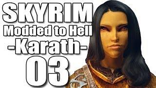 Skyrim Modded to Hell - 03 [Karath]