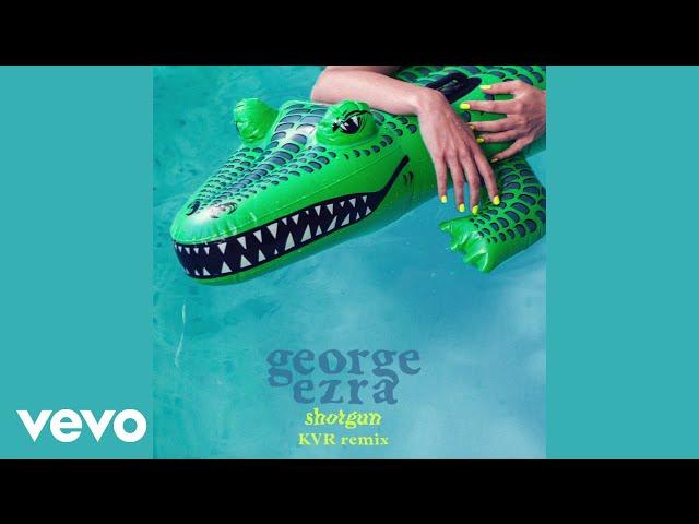 George Ezra - Shotgun (KVR Remix) (Audio)