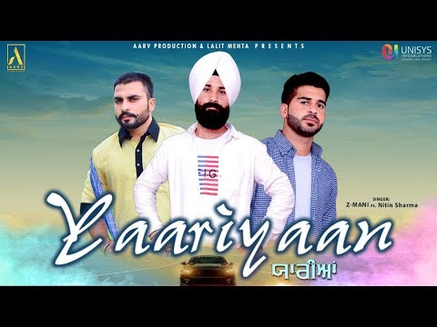 YAARIYAAN || Z-MANI ft. NITIN SHARMA || NEW PUNJABI SONG 2018 || AARV PRODUCTION