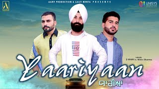 YAARIYAAN || Z MANI ft. NITIN SHARMA || NEW PUNJABI SONG 2018 || AARV PRODUCTION