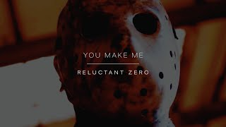Reluctant Zero - You Make Me (VOORHEES - A Friday The 13th Fan Film soundtrack)