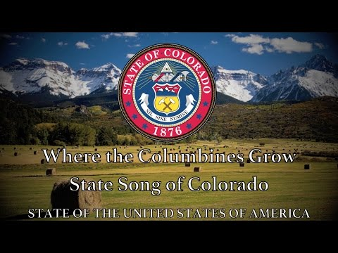 USA State Song: Colorado - Where the Columbines Grow