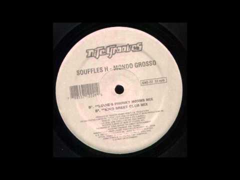 Mondo Grosso - Souffles H (King St Club Mix)