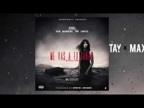 Me Vas A Extrañar Remix - Osquel ft Gotay, Towy, Maximus Wel y Super Yei prod. Jone Quest