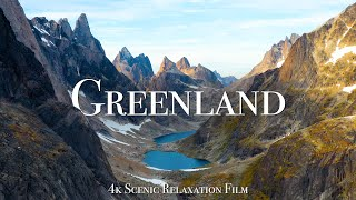 Greenland 4K - Scenic Relaxation Film With Calming Music