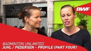 Badminton Unlimited 2020 | Juhl / Pedersen - PROFILE (PART FOUR) | BWF 2020