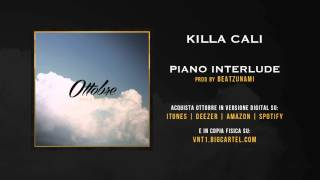 Killa Cali - Piano Interlude (Prod. da Beatzunami)