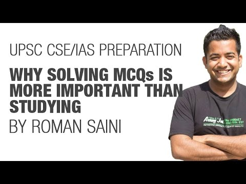 (1/2) UPSC CSE/IAS preparation Prelims 2017: Why solving MCQs is more important than studying
