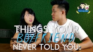 things your boyfriend never told you