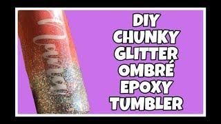 DIY CHUNKY GLITTER OMBRE EPOXY TUMBLER
