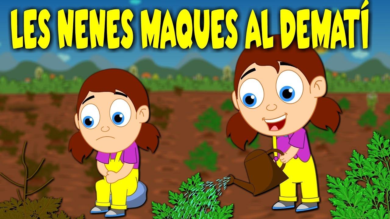 LES NENES MAQUES AL DEMATÍ | Cançons Infantils en Català - YouTube