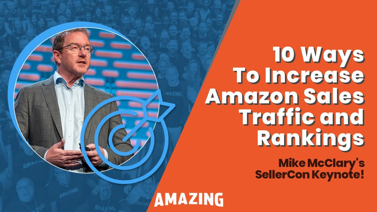 Top 10 Ways To Increase Amazon Sales, Traffic, and Rankings | SellerCon
